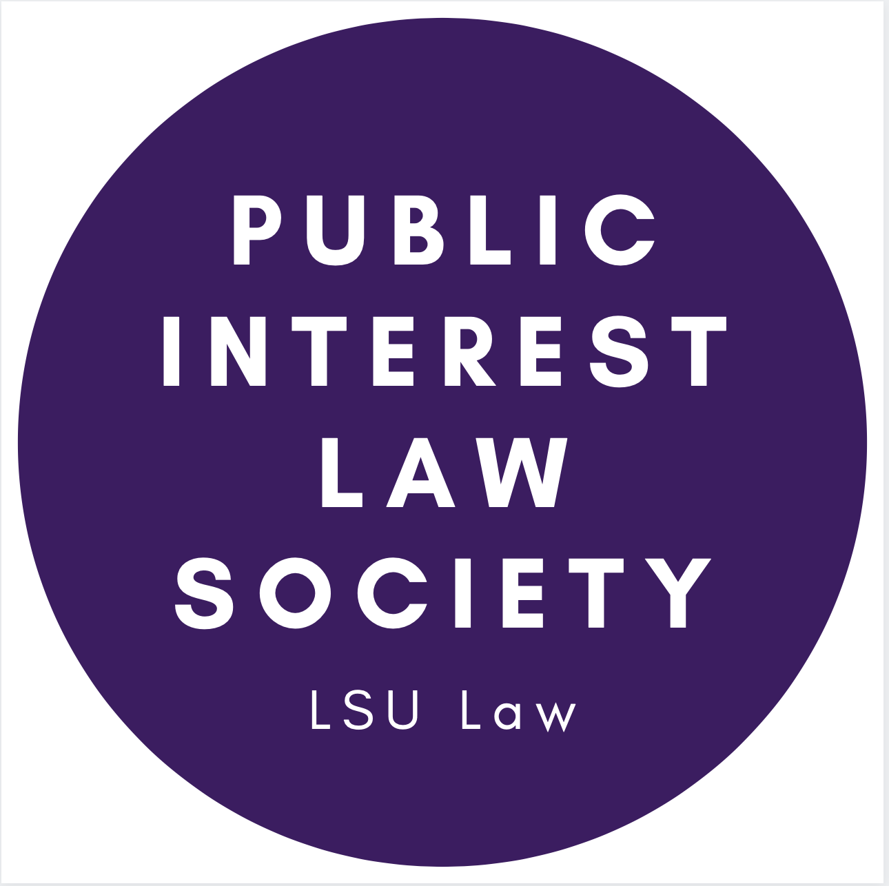 LSU LAW PUBLIC INTEREST LAW SOCIETY