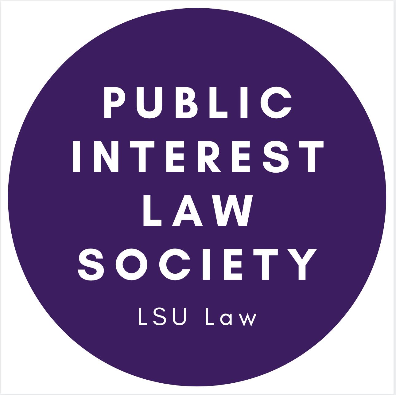 LSU LAW PUBLIC INTEREST LAW SOCIETY